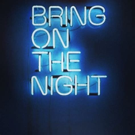 Bring on the night   Neon signs, Neon light signs, Blue