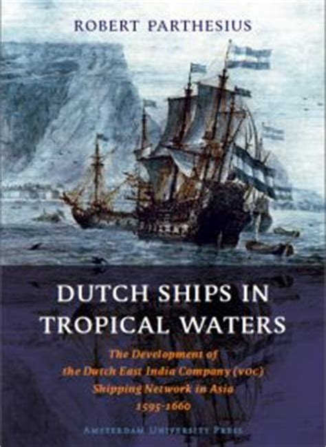 Book Excerptise: Dutch Ships in Tropical Waters: The