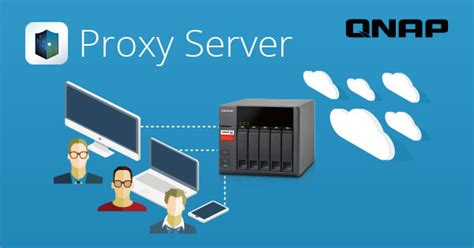 Proxy Server | Secure and manage network bandwidth | QNAP